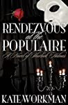 Rendezvous at the Populaire - A Novel of Sherlock Holmes by Kate Workman