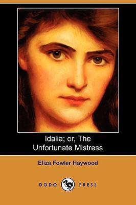 Idalia; Or, the Unfortunate Mistress