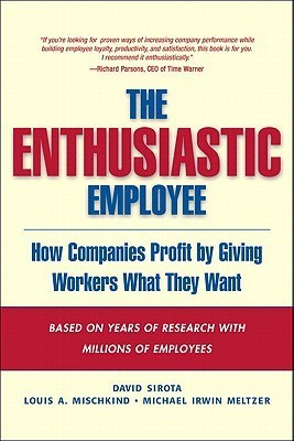 The-Enthusiastic-Employee-How-Companies-Profit-by-Giving-Workers-What-They-Want