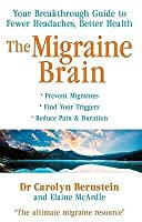 The Migraine Brain: Your Breakthrough Guide to Fewer Headaches, Better Health