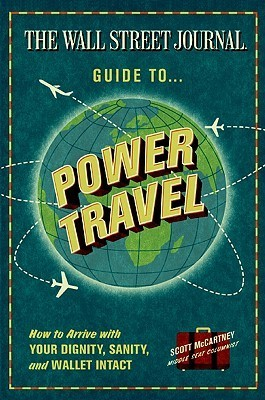 The Wall Street Journal Guide to Power Travel by Scott McCartney