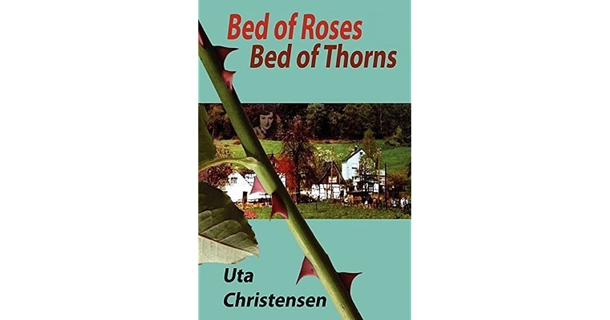 Bed of Roses, Bed of Thorns by Uta Christensen