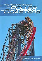 The World's Wildest Roller Coasters