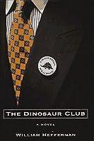 The Dinosaur Club: A Novel