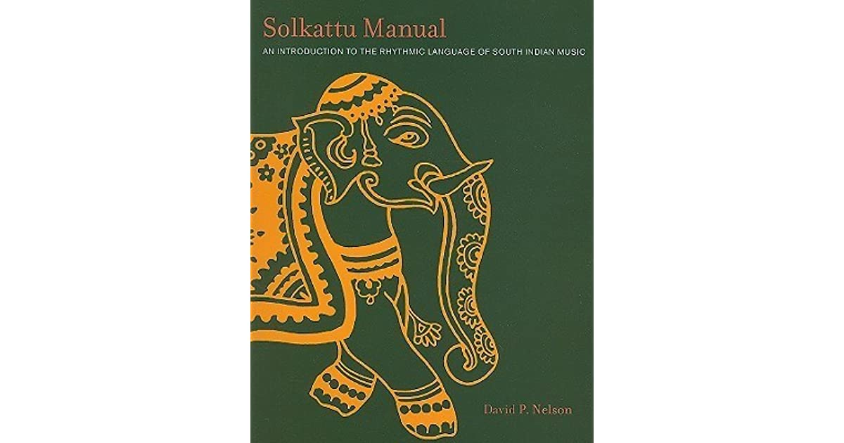 Solkattu Manual An Introduction to the Rhythmic Language of South Indian Music