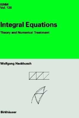 Integral Equations: Theory and Numerical Treatment