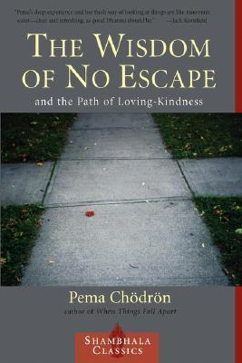 The Wisdom of No Escape and the Pat