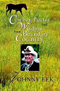 Cowboy Poetry and Wisdom from Boundary Country