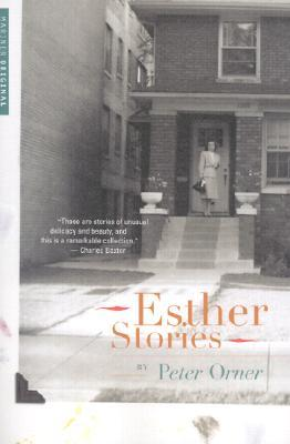 Esther Stories by Peter Orner