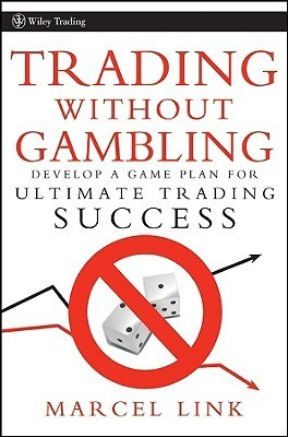 Trading-Without-Gambling-Develop-a-Game-Plan-for-Ultimate-Trading-Success