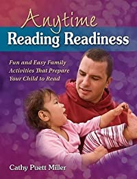 Anytime Reading Readiness: Fun And Easy Family Activities That Prepare Your Child To Read