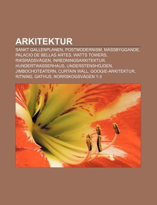 Arkitektur: Sankt Gallenplanen, Postmodernism, Massbyggande, Palacio de Bellas Artes, Watts Towers, Riksradsvagen, Inredningsarkitektur
