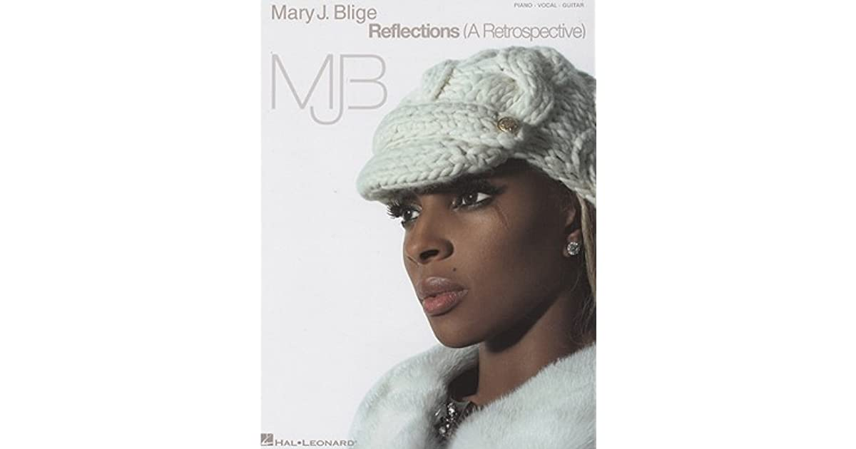 Mary J  Blige: Reflections: A Retrospective by Mary J  Blige