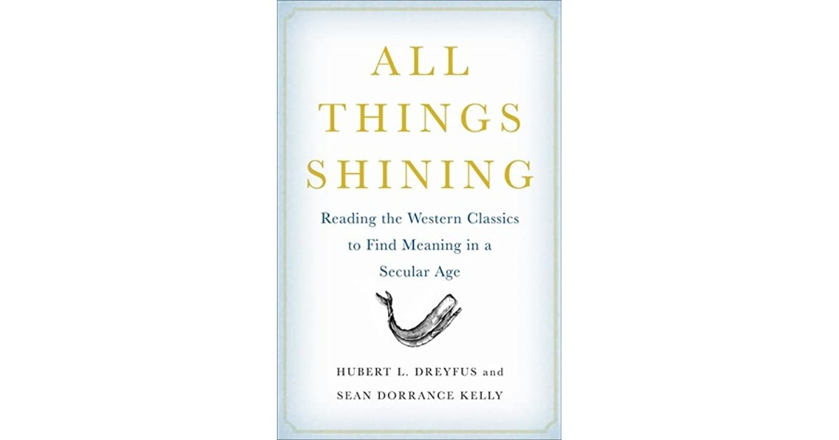 All Things Shining: Reading the Western Classics to Find