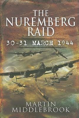 The Nuremberg Raid- 30-31 Mar