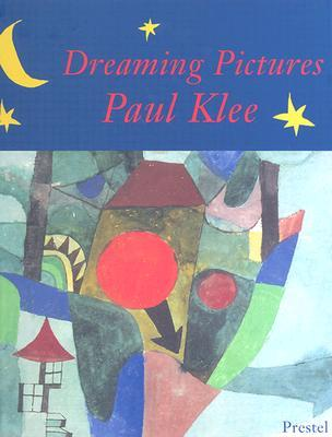 Dreaming Pictures: Paul Klee