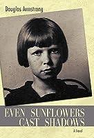 Even Sunflowers Cast Shadows