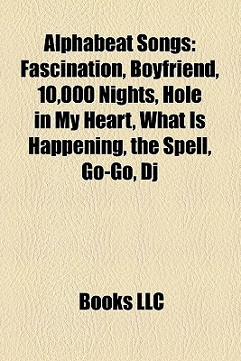 Alphabeat Songs: Fascination, Boyfriend, 10,000 Nights, Hole in My Heart, What Is Happening, the Spell, Go-Go, DJ