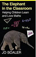 Elephant in the Classroom: Helping Children Learn and Love Maths