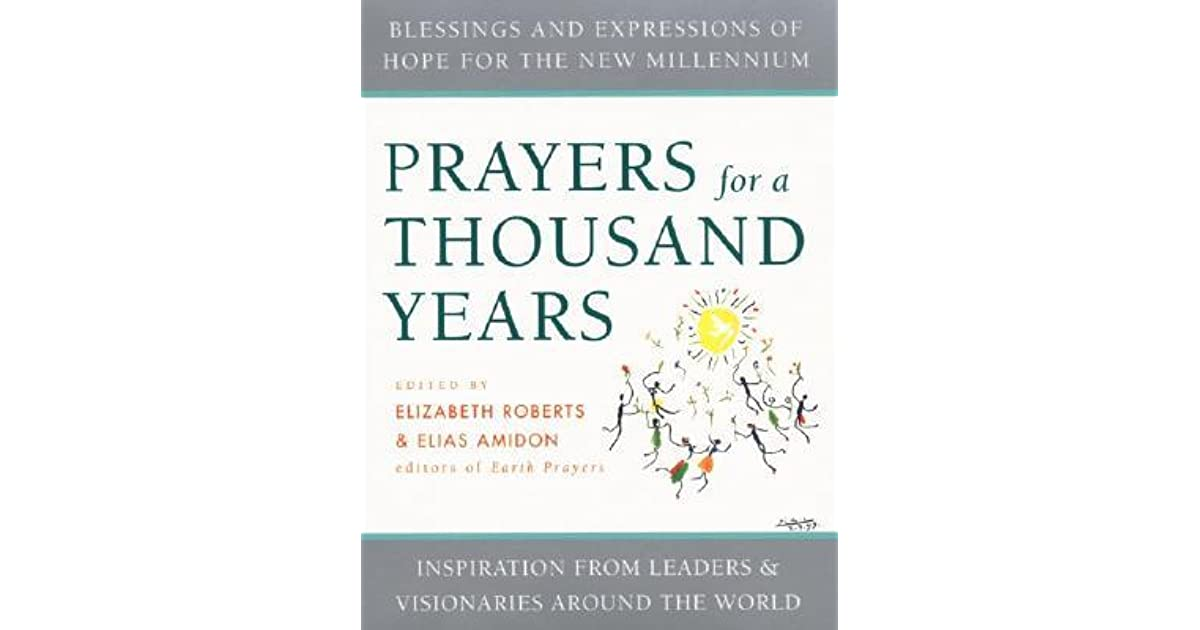 Prayers for a Thousand Years: Blessings and Expressions of Hope for ...