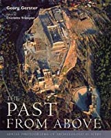 The Past from Above: Aerial Photographs of Archaeological Sites