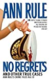 No Regrets and Other True Cases (Crime Files, #11)