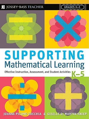 Supporting Mathematical Learning: Effective Instruction, Assessment, and Student Activities, Grades K-5