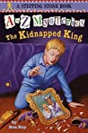 The Kidnapped King (A to Z Mysteries, #11)