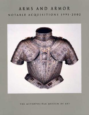 Arms and Armor Notable Acquisitions 1991 2002