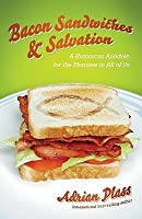 Bacon Sandwiches & Salvation: A Humorous Antidote to the Pharisee in All of Us