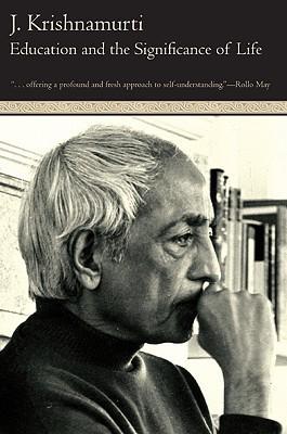 Jiddu Krishnamurti EDUCATION & THE SIGNIFICANCE OF LIFE