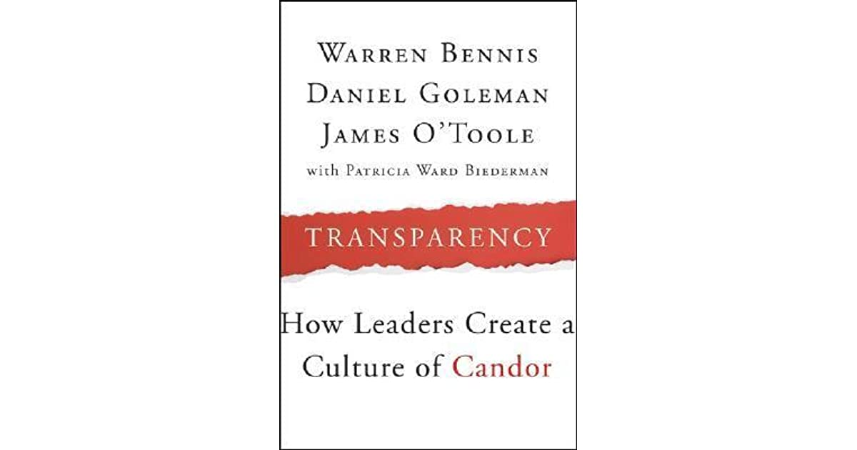 Transparency How Leaders Create A Culture Of Candor By Warren G Bennis