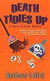 Death Tidies Up (Charlotte LaRue Mystery, #2)