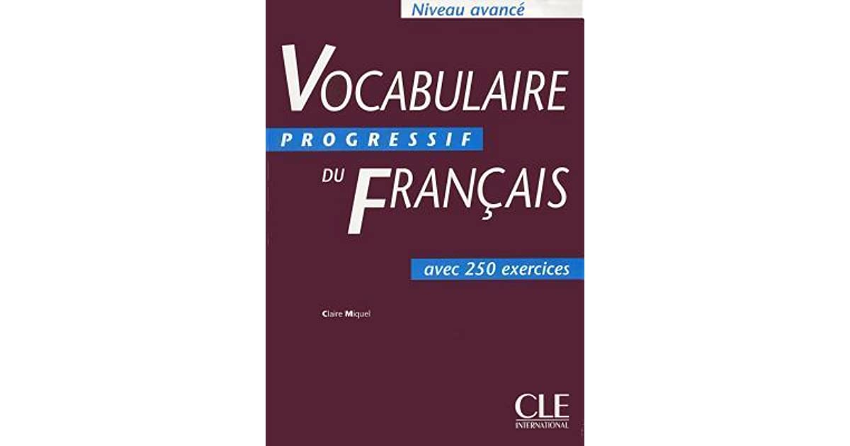 Vocabulaire progressif du franais niveau avanc by claire miquel fandeluxe Image collections