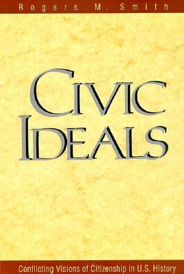 Civic Ideals: Conflicting Visions of Citizenship in U.S. History