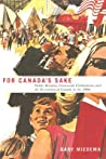 For Canada's Sake by Gary R. Miedema
