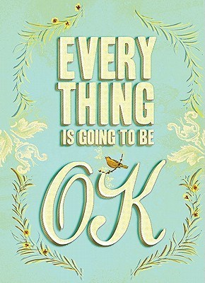 Everything-is-going-to-be-ok