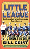 Little League Confidential: One Coach's Completely Unauthorized Tale of Survival