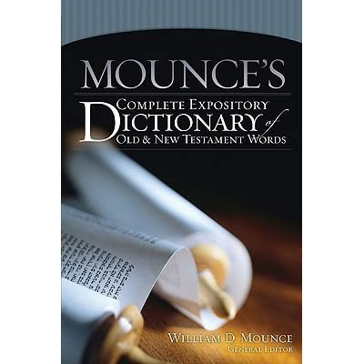 Mounces complete expository dictionary of old and new testament mounces complete expository dictionary of old and new testament words by william d mounce fandeluxe PDF