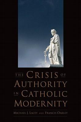 The Crisis of Authority in Catholic Modernity