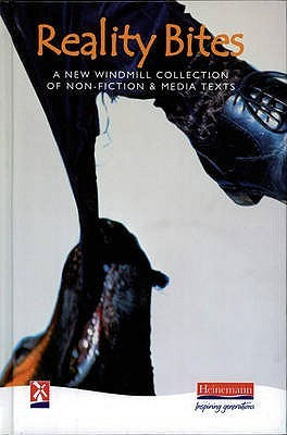 Reality Bites: A New Windmill Collection Of Non Fiction & Media Texts