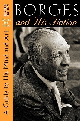 Borges and His Fiction A Guide to His Mind and Art