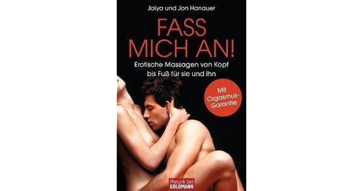 Fass Mich An!Erotische Massagen Von Kopf Bis Fuß Für Sie