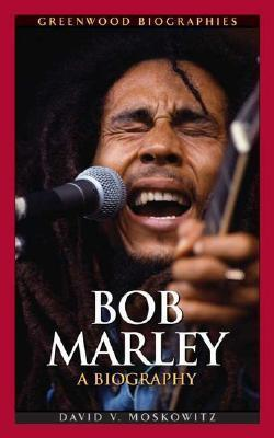 David Moskowitz - Bob Marley  A Biography