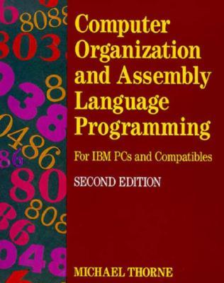 Computer Organization and Assembly Language Programming: For IBM PC's and Compatibles