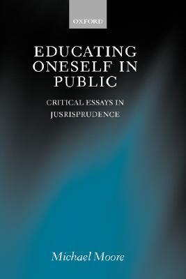 Educating Oneself in Public  Critical Essays in Jurisprudence