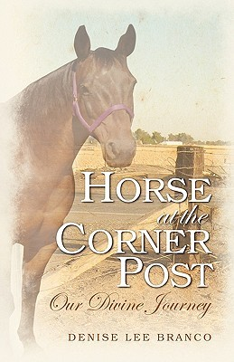 Horse at the Corner Post by Denise Lee Branco