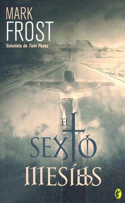 El sexto Mesías by Mark Frost