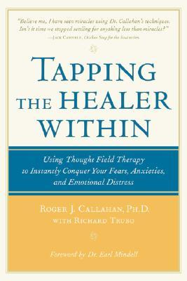 Tapping the Healer Within: Using Thought-Field Therapy to Instantly Conquer Your Fears, Anxieties, and Emotional Distress  pdf
