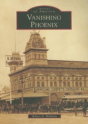 Vanishing Phoenix (Images of America: Arizona)